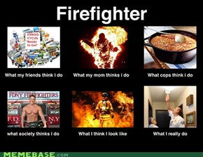 What Firefighters Really do