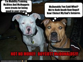 McDonalds You Said What?  We're Both Death Row Dogs!!  Now I Detect My Dad's Seizures.