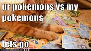 ur pokemons vs my pokemons  lets go