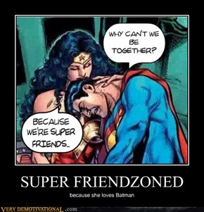 SUPER FRIENDZONED
