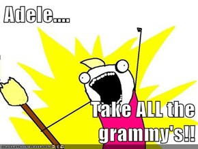 Adele....  Take ALL the grammy's!!