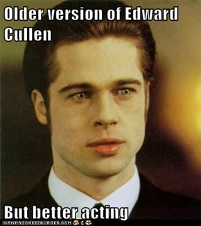 Older version of Edward Cullen  But better acting