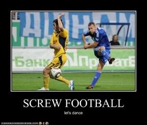 SCREW FOOTBALL