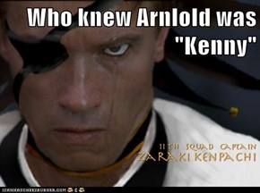 "Who knew Arnlold was ""Kenny"""
