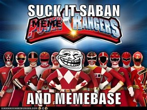 SUCK IT SABAN  AND MEMEBASE