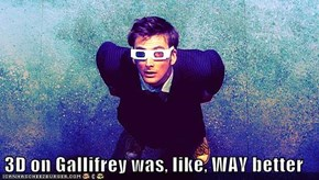 3D on Gallifrey was, like, WAY better