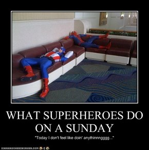 WHAT SUPERHEROES DO ON A SUNDAY