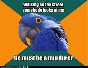 He must be a murdurer