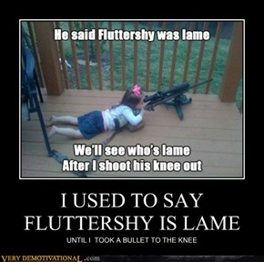 I USED TO SAY FLUTTERSHY IS LAME