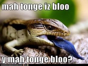 mah tonge iz bloo  y mah tonge bloo?