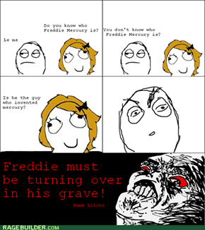 You don't know Freddie?