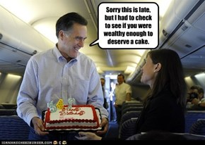 Sorry this is late, but I had to check to see if you were wealthy enough to deserve a cake.