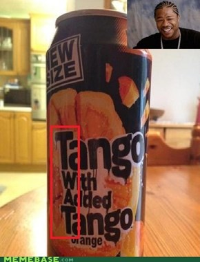 I Heard You Like Tango...