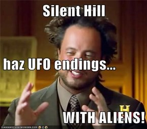 Silent Hill haz UFO endings... WITH ALIENS!