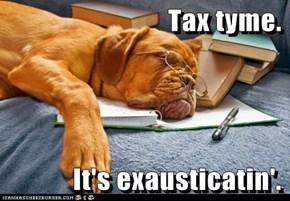 Tax tyme.