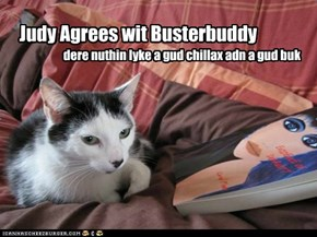 Judy Agrees wit Busterbuddy