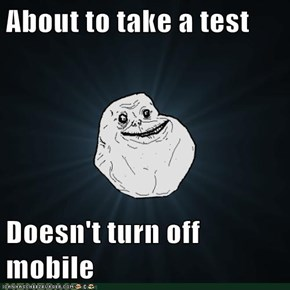 About to take a test  Doesn't turn off mobile