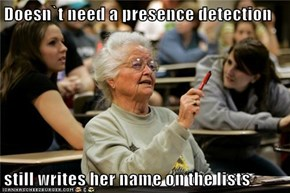 Doesn`t need a presence detection  still writes her name on the lists