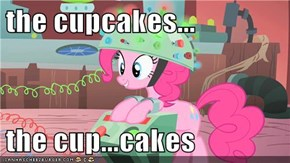 the cupcakes...  the cup...cakes