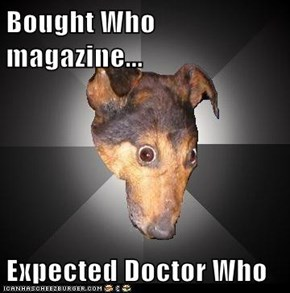 Bought Who magazine...  Expected Doctor Who