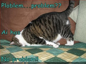 Ploblem...problem?? Ai has No problem!!