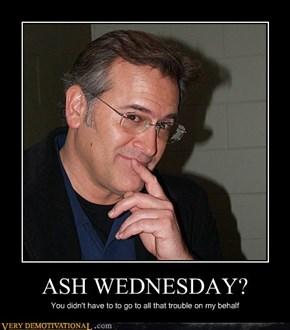 ASH WEDNESDAY?
