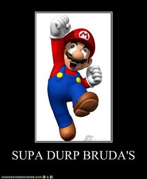 SUPA DURP BRUDA'S