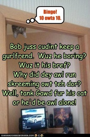 Bob will always be alone.