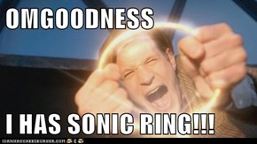 OMGOODNESS  I HAS SONIC RING!!!