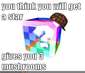 you think you will get a star  gives you 3 mushrooms