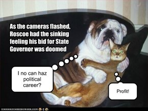 As the cameras flashed, Roscoe had the sinking feeling his bid for State Governor was doomed