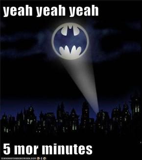 yeah yeah yeah  5 mor minutes
