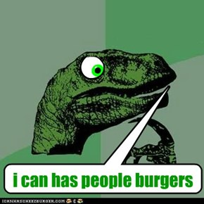 i can has people burgers