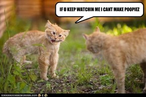 IF U KEEP WATCHIN ME
