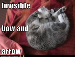 Invisible bow and arrow
