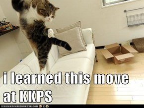 i learned this move at KKPS