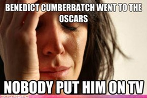 First World Cumberbatch Fan Problems