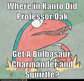 Where in Kanto Did Professor Oak  Get A Bulbasaur, Charmander and Squirtle?