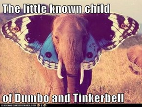 The little known child  of Dumbo and Tinkerbell