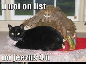 u not on list  no jeezus 4 u