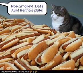 Noe Smokey!  Dat'sAunt Bertha's plate.