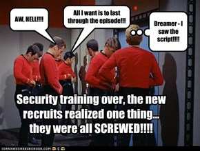 Security training over, the new recruits realized one thing...they were all SCREWED!!!!