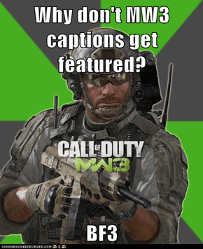 Why don't MW3 captions get featured?  BF3