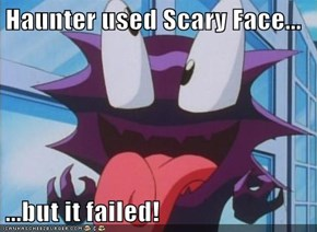 Haunter used Scary Face...  ...but it failed!