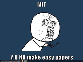 MIT  Y U NO make easy papers