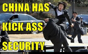 CHINA HAS KICK ASS SECURITY