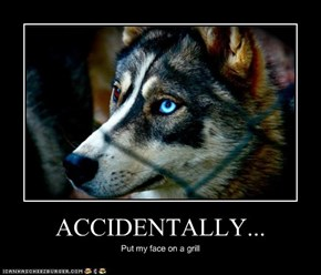 ACCIDENTALLY...