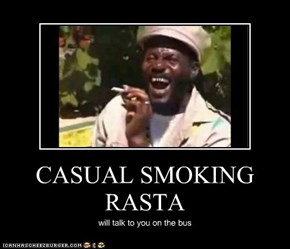 CASUAL SMOKING RASTA