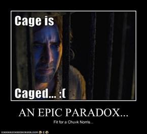 AN EPIC PARADOX...