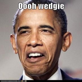 Oooh wedgie